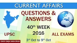 Current Affairs Q&A 40th Week (3rd Oct to 9th Oct) of 2016