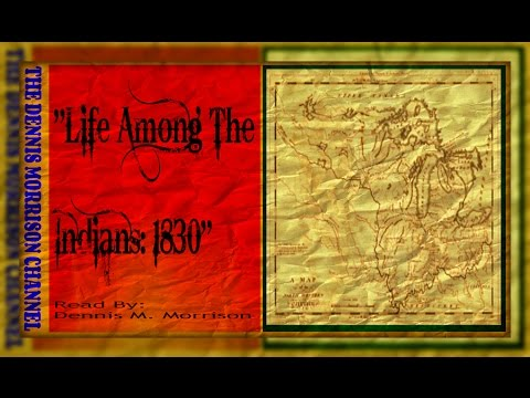 LIFE AMONG THE INDIANS: CHAPTER ONE PART ONE - IN THE NORTHWEST TERRITORY