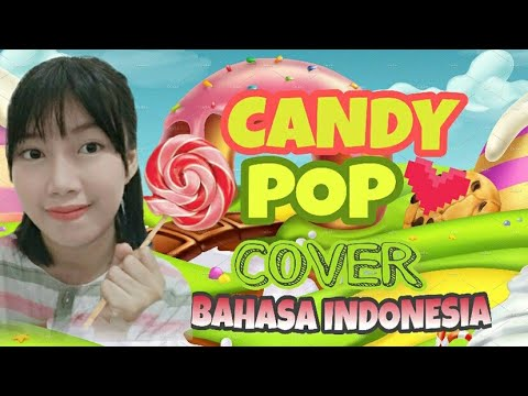 TWICE - Candy Pop (Bahasa Indonesia Cover)