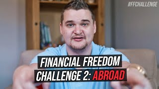 Financial Freedom Challenge in a FOREIGN Country #FFchallenge