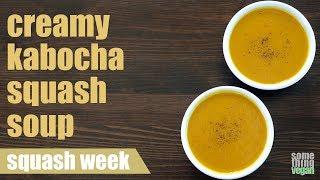 creamy kabocha squash soup Something Vegan Squash Week
