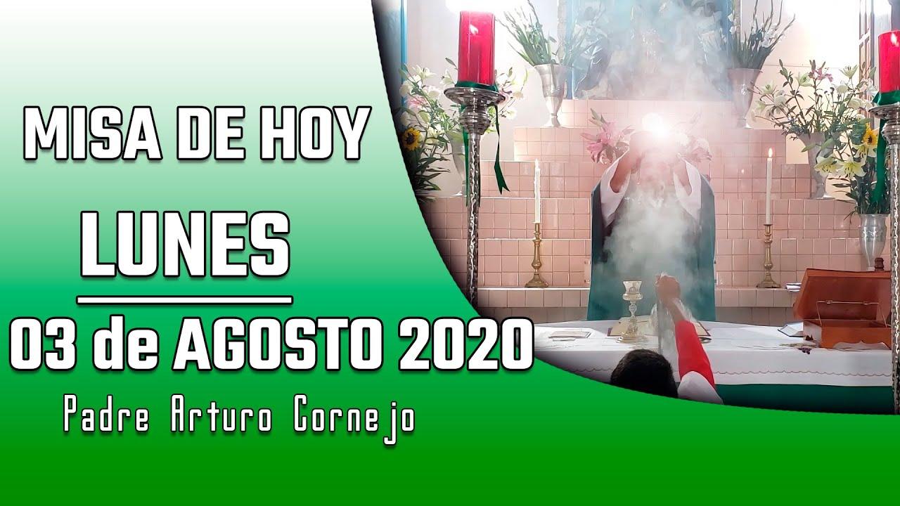 MISA DE HOY lunes 03 de agosto 2020 - Padre Arturo Cornejo
