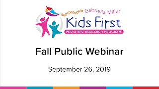 On september 26, 2019, the gabriella miller kids first pediatric research program hosted 2019 fall public webinar, featuring an overview of firs...