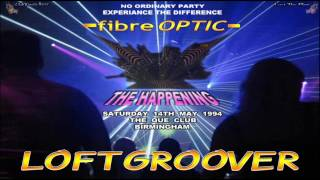 Loftgroover @ Fibre Optic - The Happening - 14.5.94