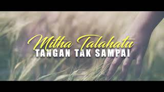 Mitha Talahatu Tangan Tak Sampai { Cover }
