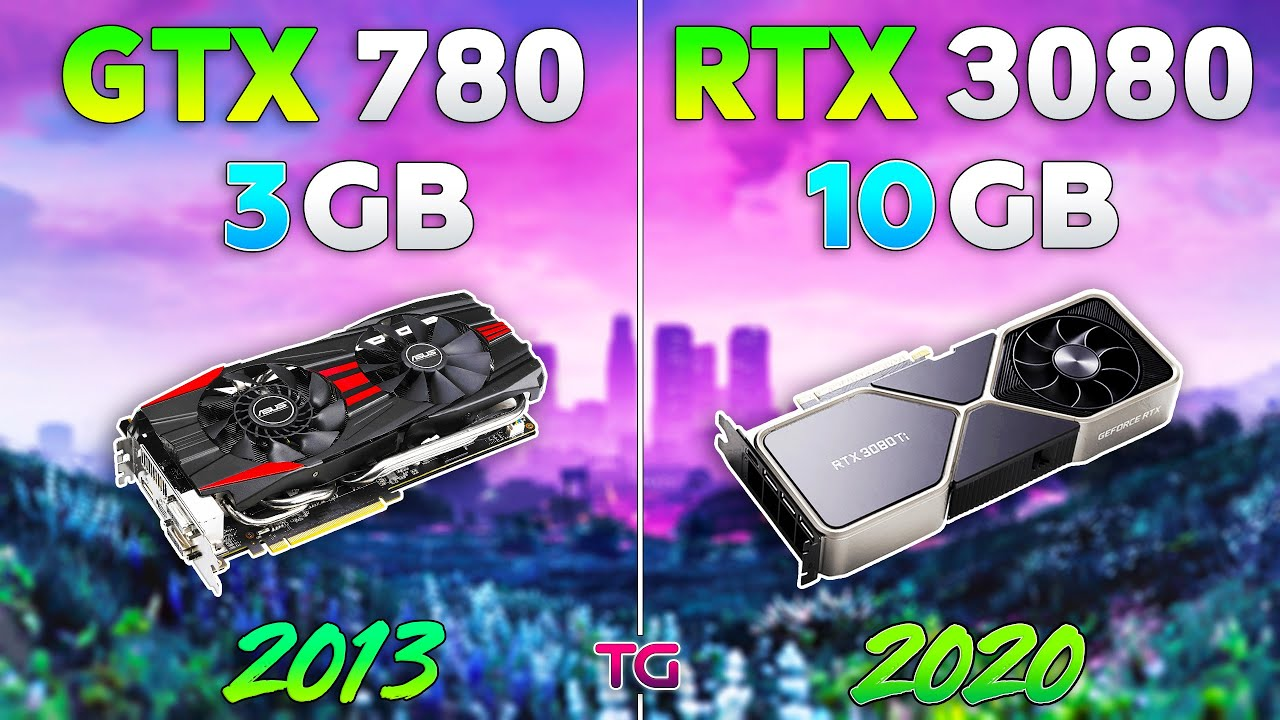 GTX 780 vs RTX 3080 - 7 Years Difference