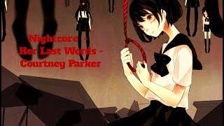Nightcore - Her Last Words -  Courtney Parker Lyric Video