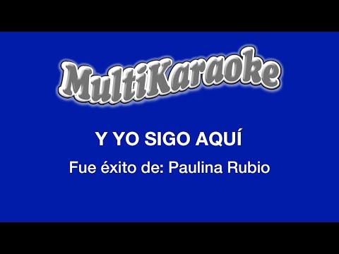 Y Yo Sigo Aquí - Multikaraoke