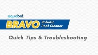 Aquabot Bravo | Quick Tips & Troubleshooting Video