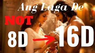 Ang Laga De (16D Audio) Raam Leela| 8d Audio | 8d Song| 3d Audio| 3d Song| Deepika & Ranveer |