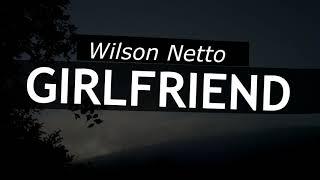 Wilson Netto - Girlfriend (Original Mix)