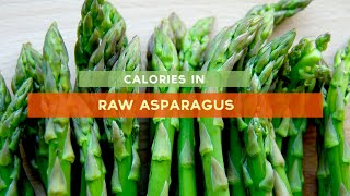 Calories In Asparagus [raw, Oven-roasted Asparagus, Asparagus Soup]