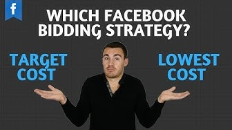 Which Facebook Ad Bidding Strategy Should You Use - Lowest Cost or Target Cost?