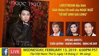 """Livestream Giới Thiệu CD Ngọc Ngữ - """"Cô Nữ Sinh Gia Long"""" Wednesday, February 13, 2019"""