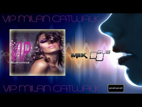 Deep house Mix 30 m. VIP MILAN CATWALK