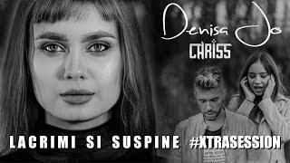 Descarca DENISA JO feat. CHRISS - Lacrimi Si Suspine (Original Radio Edit)