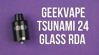 Розпакування GeekVape цунамі Glass 24 RDA Black GPTRDA24GBK