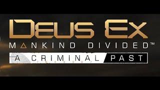 Deus Ex: Mankind Divided. Криминальное прошлое. Прохождение. Часть 4