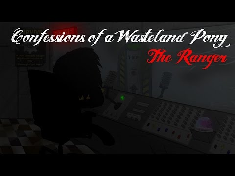 Confessions of a Wasteland Pony - Episode 5: The Ranger