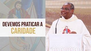 Baixar Devemos praticar a caridade - Padre José Augusto (04/11/19)