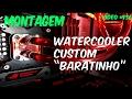 "Montando Watercooler Custom ""baratinho"" - GM Informática"