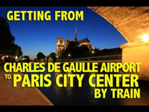 Getting from Charles de Gaulle Airport to Paris by Train