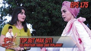 TOP BGT Mak Siti Selamatkan Farah Dari Penjahat - Fatih Di Kampung Jawara Eps 175