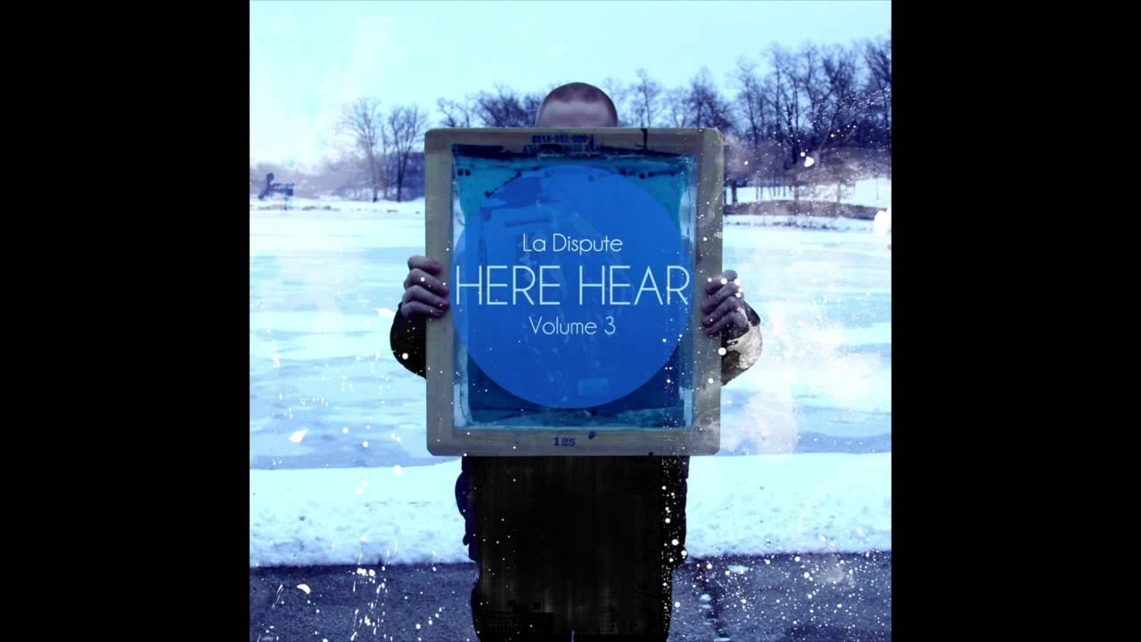 La Dispute - Here, Hear. III - YouTube