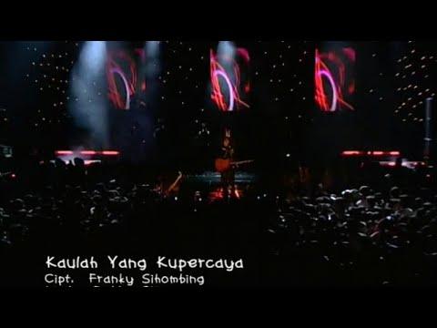 Kaulah Yang Kupercaya - Franky Sihombing (Video)