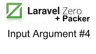 Laravel Packer and Laravel Zero | Get Input Arguments form User #4