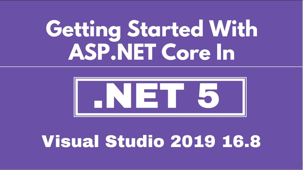 Getting Started With ASP.NET Core in .NET 5