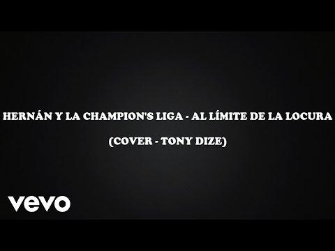 Al Límite De La Locura - Hernán y La Champions Liga | LETRA | HD |