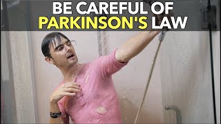 Be Careful Of Parkinson's Law