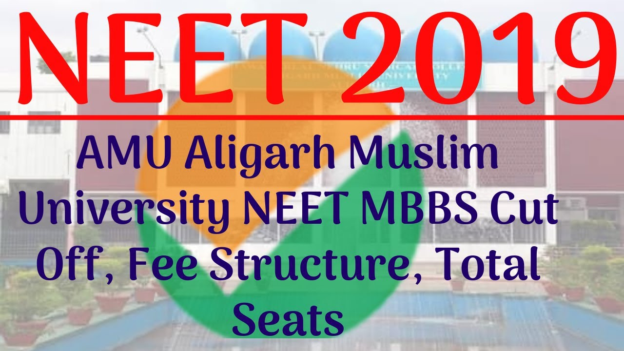 AMU Aligarh Muslim University NEET MBBS Cut Off, Fee Structure, Total Seats