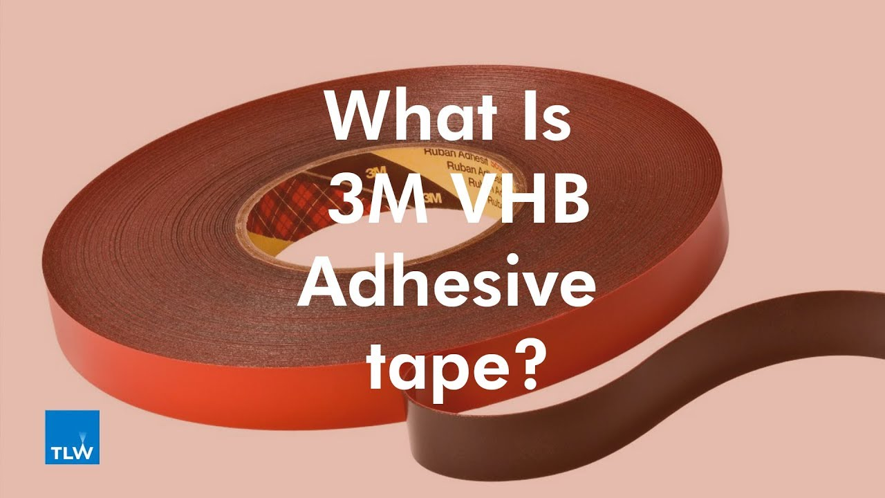 TLW | An Introduction To 3M VHB Adhesive Tapes