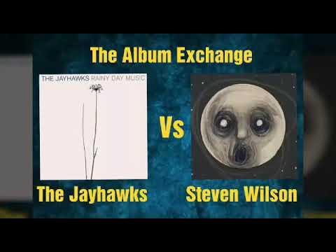 The Album Exchange #5 The Jayhawks vs Steven Wilson