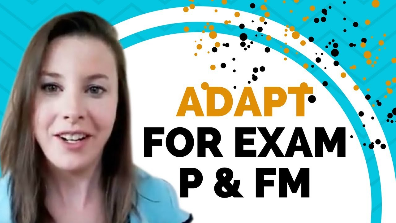 ADAPT for Exam P & FM   What is it? And should you get it?
