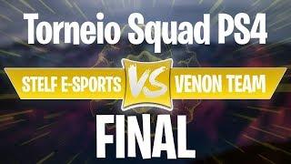 TORNEIO FORTNITE -  FINAL SQUAD - VENOM TEAM vs STELF E-SPORT - RANK GAMES ( PS4 )