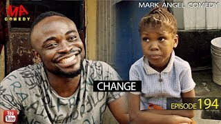 CHANGE (Mark Angel Comedy) (Episode 194)