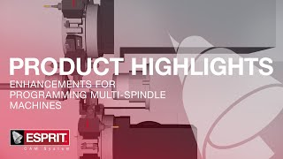 Enhancements for Programming Multi-Spindle Machines