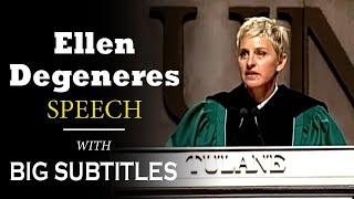 Ellen DeGeneres' Commencement Speech at Tulane University 2009 | ENGLISH SPEECH with BIG Subtitles