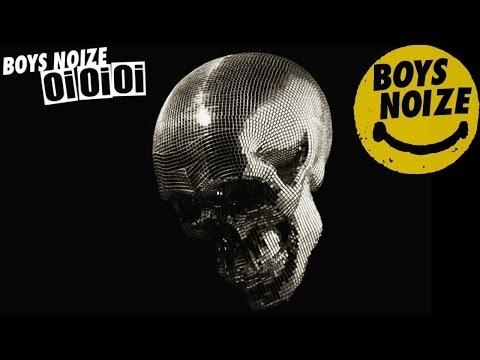 BOYS NOIZE  Oh! Oi Oi Oi Album  Audio