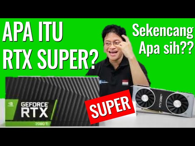 Apa Itu GeForce RTX SUPER: Preview Super dari Alva Jonathan - Indonesia