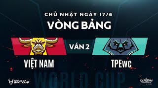 Vòng bảng BootCamp AWC: Việt Nam vs Đài Bắc Trung Hoa WC - Ván 2 - Garena Liên Quân Mobile