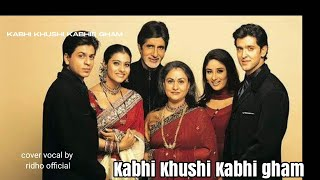 Kabhi Khushi Kabhie Gham Cover Vocal By Ridho Official Mirip Sharukhan