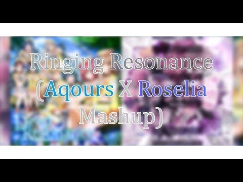 Ringing Resonance (Aqours X Roselia Mashup)