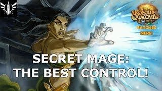 Secret Mage: The Best Control! (Patches Nerf) - [Hearthstone: Kobolds and Catacombs]