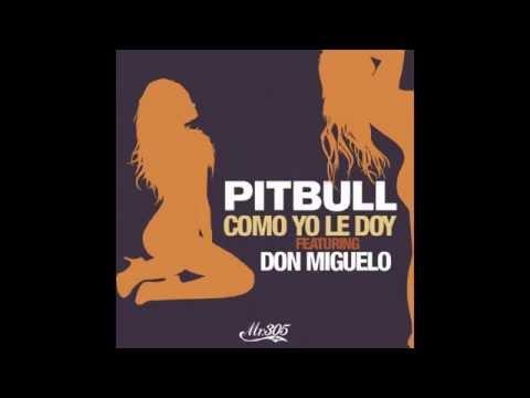Mix - Pitbull - Como Yo Le Doy (Lyric Video) ft. Don Miguelo (Copy)