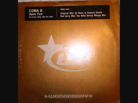 Coma B - Have Fun (Original Mix)