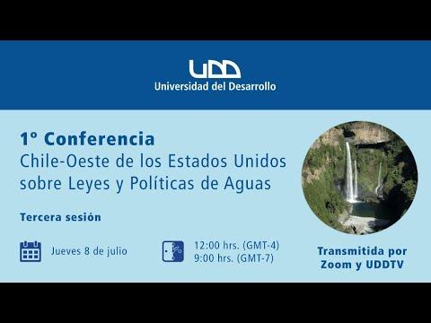 1ª Conferencia Chile-Oeste de los Estados Unidos sobre leyes y políticas de agua (Sesión 3)